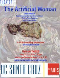 "Flyer for UC Santa Cruz virtual workshop performance of ""The Artificial Woman"""